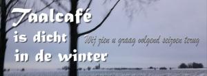 Taalcafé is gesloten in de winter